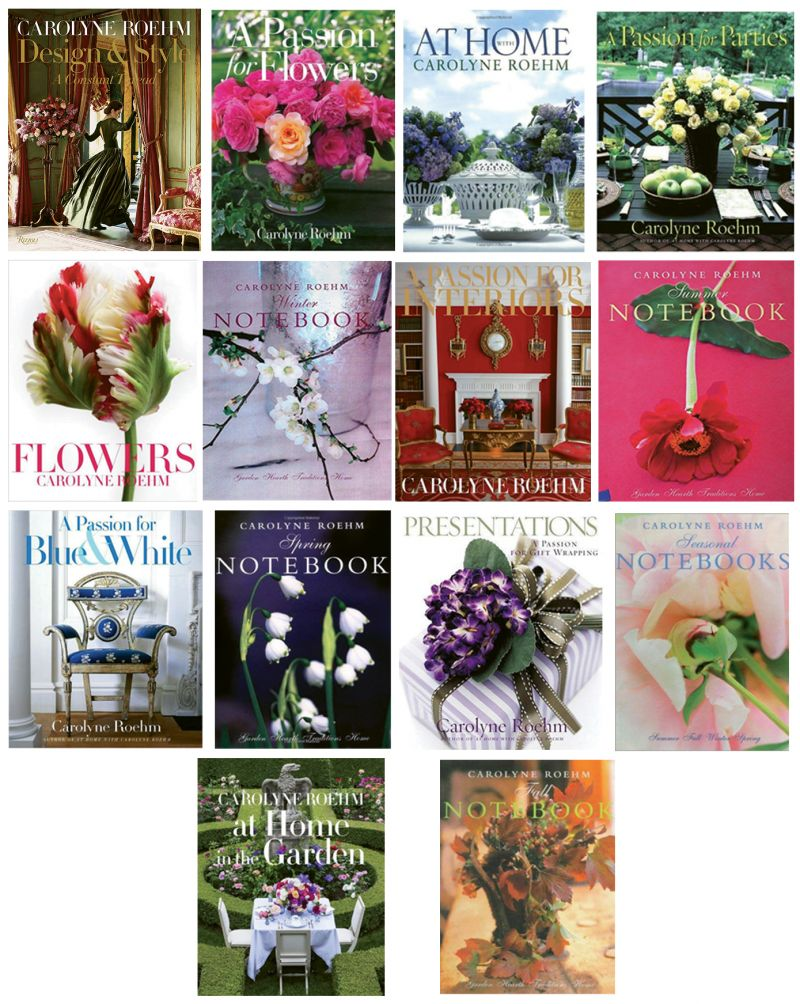 """A New Path: Roehm's first book, A Passion for Flowers (Harper, 1997), """"opened up an entirely different creative path, one I could follow with enthusiasm and that changed my life,"""" she writes in Design & Style. Since then, she has authored a dozen tomes of inspired design."""